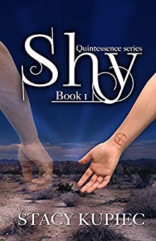 Shy (The Quintessence Series Book 1) by [Kupiec, Stacy]