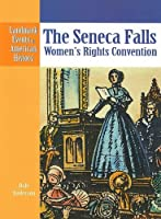 The Seneca Falls Women's Rights Convention (Landmark Events in American History)