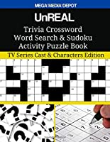 Unreal Trivia Crossword Word Search & Sudoku Activity Puzzle Book: TV Series Cast & Characters Edition