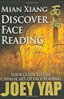 Mian Xiang Discover Face Reading- Your Guide to the Art of Chinese Face Reading【洋書】 [並行輸入品]