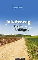 Jakobsweg - Pilgern Beflugelt