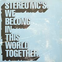 We Belong In This World Together - Stereo Mc'S 12""