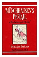 "Munchhausen's Pigtail, or Psychotherapy & ""Reality"" Essays and Lectures"