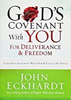 God's Covenant With You for Deliverance & Freedom: Come into Agreement With Him & Unlock His Power