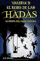 Valeria y el reino de las hadas. El cuento del Hada Dodona: Un libro infantil de fantasía y magia.