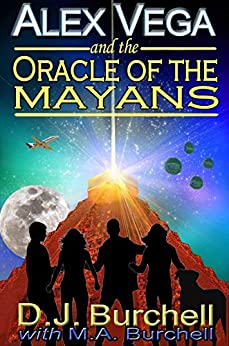 Alex Vega and the Oracle of the Mayans (Alex Vega Series Book 1) by [Burchell, D.J., Burchell, M.A.]