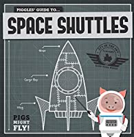 Piggles' Guide to Space Shuttles (Pigs Might Fly!)