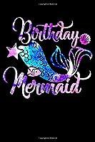 Birthday Mermaid: Mermaid Notebook- 6 x 9 Wide Ruled Notebook , notebook journal, Dairy, 100 pages.