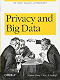 Privacy and Big Data: The Players, Regulators, and Stakeholders
