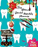 The Ultimate Merry Christmas Dental Monthly Planner Year 2020: Best Gift For All Age, Keep Track Planning Notebook & Organizer Logbook For Weekly And Monthly Purpose To Create, Schedule And Manage To Achieve Your Goals With The Pretty Modern Calendar
