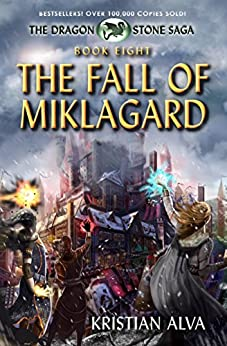 The Fall of Miklagard: Book Eight of the Dragon Stone Saga by [Alva, Kristian]