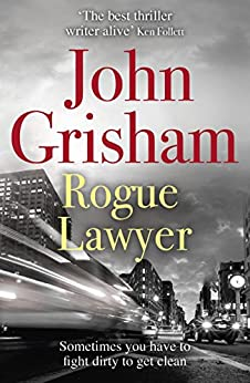 [Grisham, John]のRogue Lawyer (English Edition)