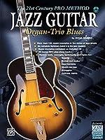 Jazz Guitar: Organ-Trio Blues, The 21st Century Pro Method