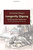 Immortal Fang's Longevity Qigong: Rubbing the Abdomen to Prevent Illness and Prolong Life
