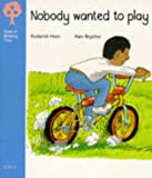Oxford Reading Tree: Stage 3: Storybooks: Nobody Wanted to Play