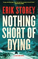 Nothing Short of Dying: A Clyde Barr Novel (1)