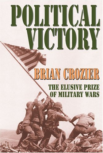 Download Political Victory: The Elusive Prize of Military Wars 0765802902