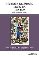 Historia de Espana / History of Spain: Siglo XX 1875-1939 / Twentieth Century 1875-1939 (Historia: Serie Mayor / History: Major Series)