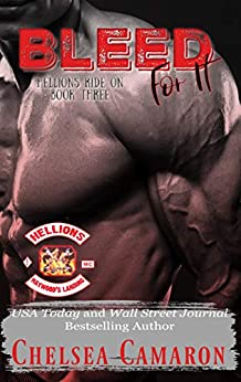 Bleed for It: Hellions Motorcycle Club (Hellions Ride On Book 3) by [Camaron, Chelsea ]