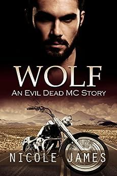 WOLF: An Evil Dead MC Story (The Evil Dead MC Series Book 4) by [James, Nicole]