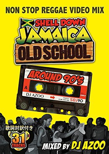 SHELL DOWN JAMAICA vol.4 OLD SCHOOL EDITION -around 90's- MIXED BY DJ AZOO [DVD]