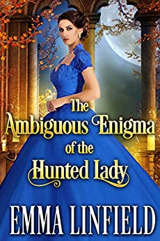 The Ambiguous Enigma of the Hunted Lady: A Historical Regency Romance Novel by [Linfield, Emma, Fairy, Cobalt]