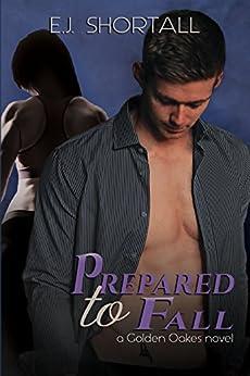 Prepared To Fall: a Golden Oakes novel by [Shortall, E.J.]
