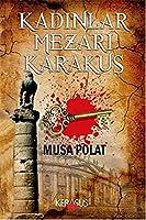 Kadinlar Mezari: Karakus
