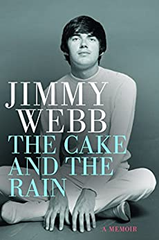 Jimmy Webb: The Cake and the Rain by [Webb, Jimmy]