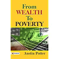 From Wealth to Poverty