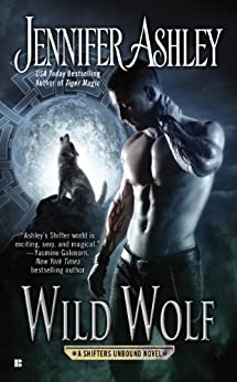 Wild Wolf (Shifters Unbound) by [Ashley, Jennifer]