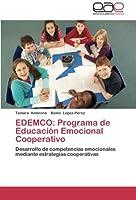EDEMCO: Programa de Educación Emocional Cooperativo: Desarrollo de competencias emocionales mediante estrategias cooperativas