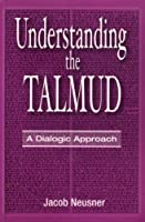Understanding the Talmud: A Dialogic Approach