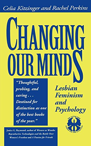 Download Changing Our Minds: Lesbian Feminism and Psychology (The Cutting Edge : Lesbian Life and Literature) 0814746462