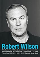 Robert Wilson: Lecture