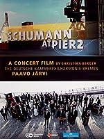 Schumann at Pier2: a Concert Film [DVD] [Import]