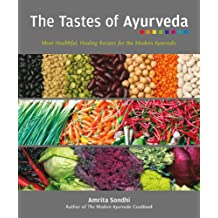 The Tastes of Ayurveda: More Healthful, Healing Recipes for the Modern Ayurvedic