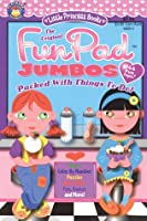 The Original Fun Pad Jumbos Packed with Things to Do (Little Princess Books, 6889-4) [Paperback]