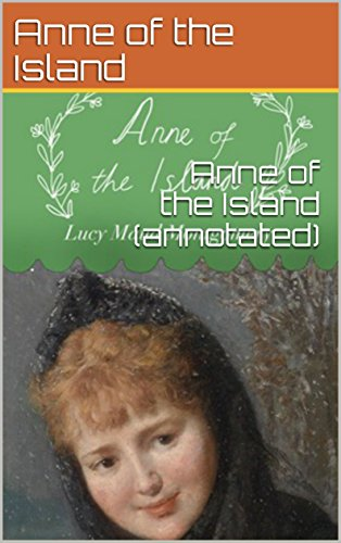 Anne of the Island (annotated) (English Edition)