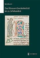 Das Hirsauer Geschichtsbild Im 12. Jahrhundert (Schriften Zur Sudwestdeutschen Landeskunde)