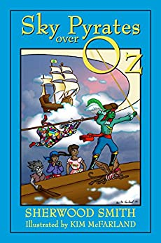 Sky Pyrates Over Oz (Dori and Emma in Oz Book 3) by [Smith, Sherwood]
