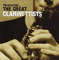Presenting: Great Clarinettists