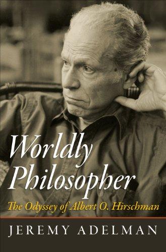 Worldly Philosopher: The Odyssey of Albert O. Hirschman