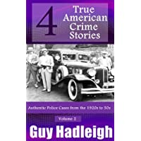 True Crime: 4 True American Crime Stories: Vol 2 (From police files of the 1920s to the 1950s) (English Edition)