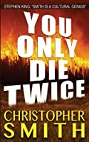 You Only Die Twice: A Thriller