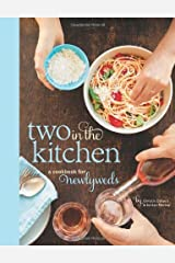 Two in the Kitchen (Williams-Sonoma): A Cookbook for Newlyweds Hardcover