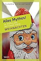 Alles Mythos! 24 populaere Irrtuemer ueber Weihnachten