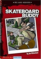 Skateboard Buddy (Keystone Books: We Are Heroes)