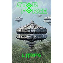 Star Force: LITrpg (Star Force Universe Book 64)