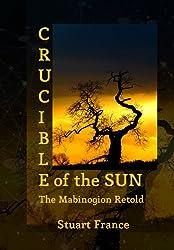 Crucible of the Sun: The Mabinogion Retold (English Edition)